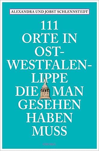 111 Orte in Ostwestfalen-Lippe, die man gesehen: Alexandra Schlennstedt und