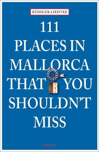 9783954512812: 111 Places in Mallorca That You Shouldn'T Miss /Anglais
