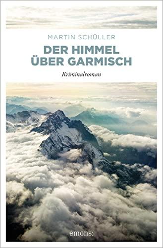 Der Himmel über Garmisch: Emons Verlag