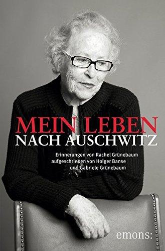 9783954513215: Mein Leben nach Auschwitz: Erinnerungen von Rachel Grünbaum