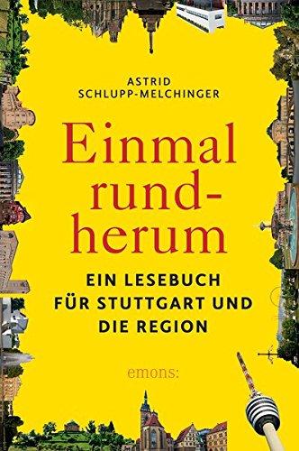 9783954514113: Einmal rundherum: Das Lesebuch für Stuttgart und die Region