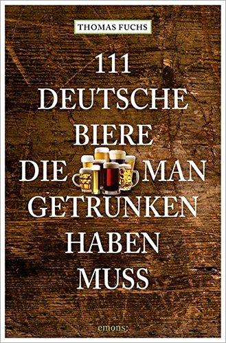 9783954514144: 111 Deutsche Biere, die man getrunken haben muss