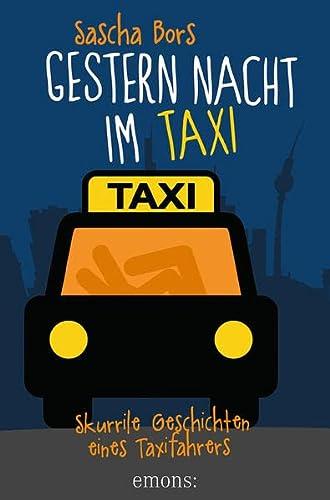 9783954514977: Gestern Nacht im Taxi