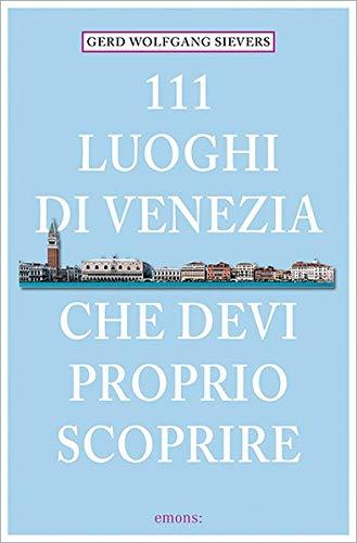 9783954516247: 111 Orte Luoghi di Venezia che devi proprio scoprire