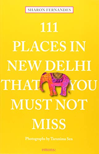 9783954516483: 111 Places in New Delhi That You Must Not Miss (111 Places in .... That You Must Not Miss)