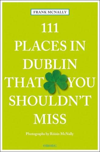 9783954516490: 111 Places in Dublin That You Shouldn't Miss