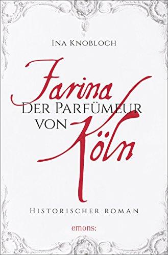 Farina - Der Parfümeur von Köln: Ina Knobloch