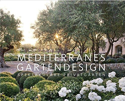 9783954530328: Mediterranes Gartendesign: Spektakuläre Privatgärten