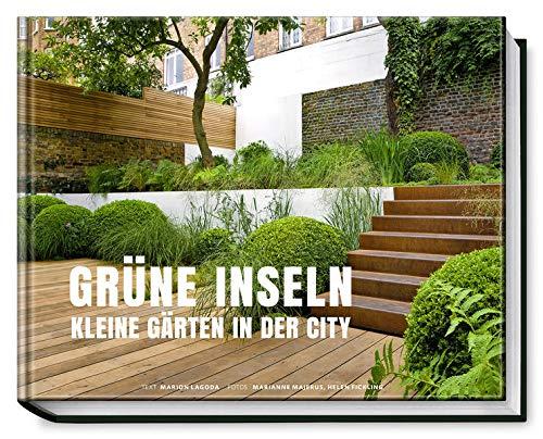 Grüne Inseln - Kleine Gärten in der City: Marion Lagoda
