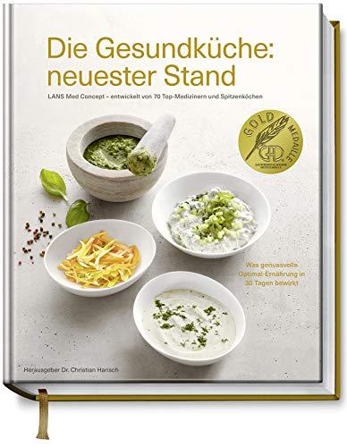 9783954530922: Die Gesundküche: neuester Stand: LANS Med Concept - entwickelt von 70 Top-Medizinern und Spitzenköchen