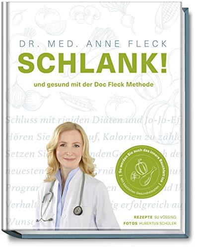 9783954531400 - Anne Fleck, Su Vossing, Hubertus Schuler: Schlank! - Abnehmen mit der Doc-Fleck-Methode - Buch