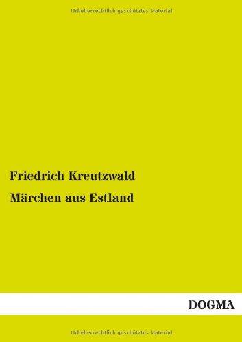 Marchen Aus Estland: Friedrich Kreutzwald