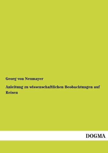9783954540174: Anleitung Zu Wissenschaftlichen Beobachtungen Auf Reisen