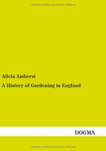 A History of Gardening in England: Alicia Amherst