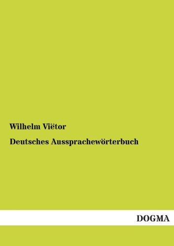 Deutsches Aussprachewörterbuch: Wilhelm Viëtor