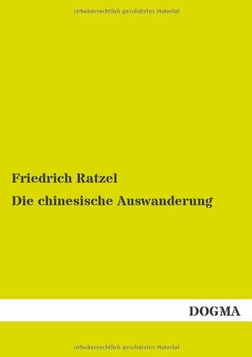 Die Chinesische Auswanderung: Friedrich Ratzel