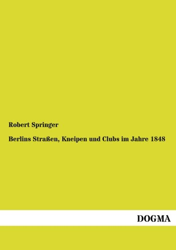 9783954545612: Berlins Straßen, Kneipen und Clubs im Jahre 1848