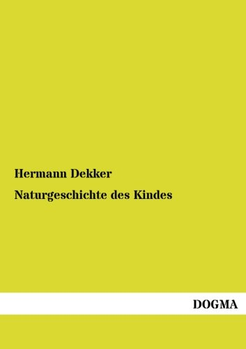 Naturgeschichte des Kindes (German Edition)