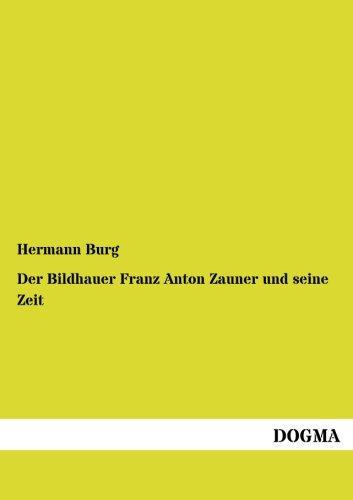 Der Bildhauer Franz Anton Zauner Und Seine Zeit: Hermann Berg
