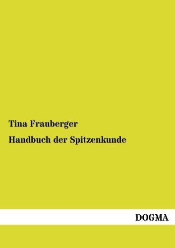 Handbuch der Spitzenkunde: Tina Frauberger