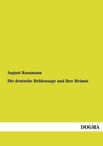 9783954546596: Die deutsche Heldensage und ihre Heimat