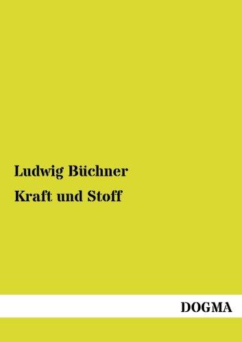 Kraft und Stoff: Empirisch-naturphilosophische Studien (German Edition): Buechner, Ludwig