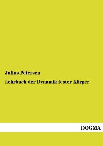 Lehrbuch Der Dynamik Fester K Rper: Julius Petersen