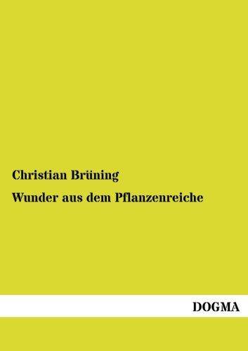 Wunder Aus Dem Pflanzenreiche: Christian Bruening