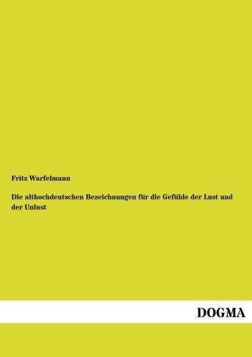 Althochdeutschen Bezeichnungen Fur Die Gef Hle Der Lust Und Der Unlust: Fritz Warfelmann