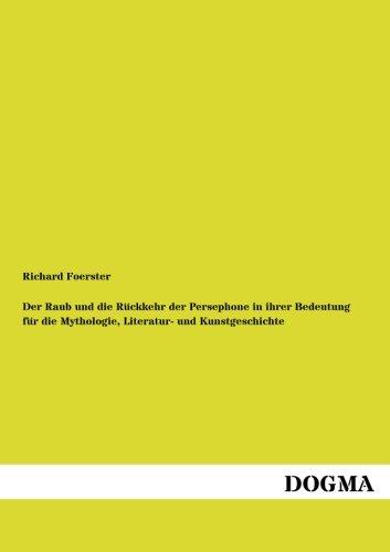 9783954548002: Der Raub und die Rueckkehr der Persephone: Mythologie, Literatur- und Kunstgeschichte (German Edition)