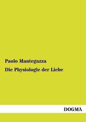 9783954548071: Die Physiologie der Liebe (German Edition)