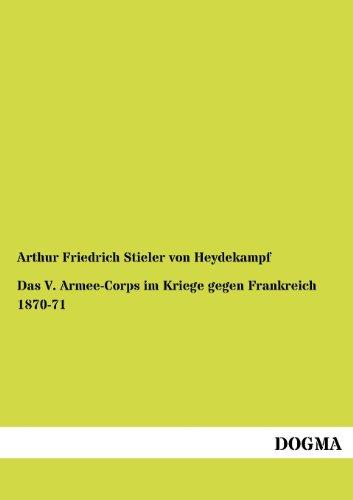 9783954549252: Das V. Armee-Corps im Kriege gegen Frankreich 1870-71