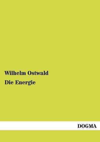 Die Energie (German Edition): Ostwald, Wilhelm