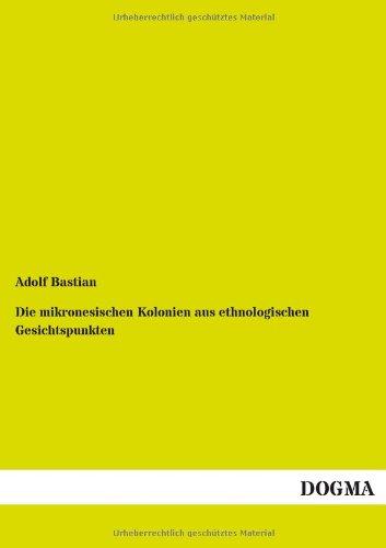 9783954549467: Die mikronesischen Kolonien aus ethnologischen Gesichtspunkten (German Edition)