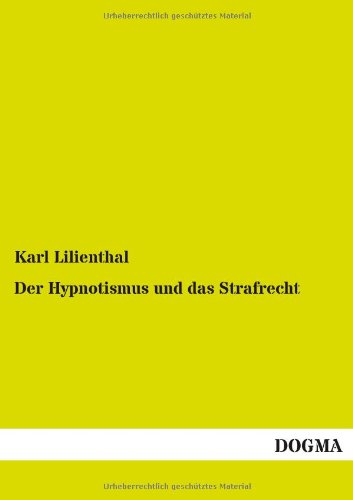 9783954549702: Der Hypnotismus und das Strafrecht