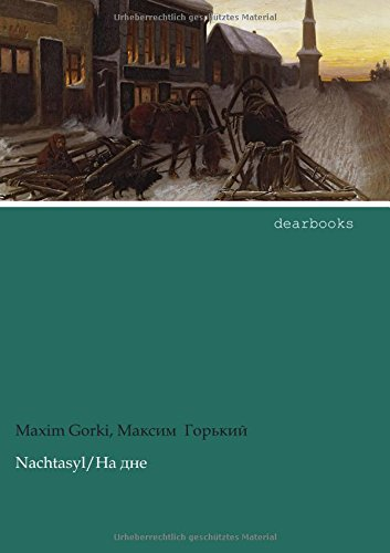 Nachtasyl: Maxim Gorki
