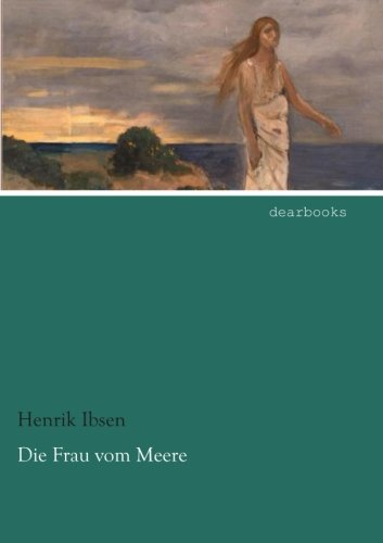 Die Frau vom Meere (German Edition) (3954551187) by Henrik Ibsen