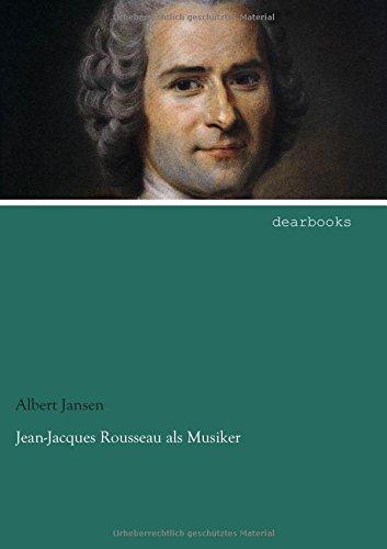 Jean-Jacques Rousseau ALS Musiker: Albert Jansen (author)