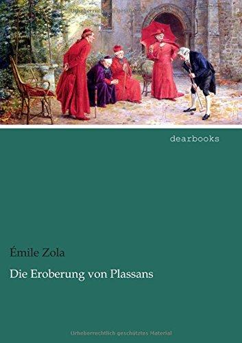 9783954553976: Die Eroberung Von Plassans (German Edition)