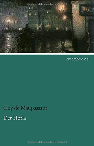 Der Horla: Erzaehlungen (German Edition) (3954554828) by Maupassant, Guy de
