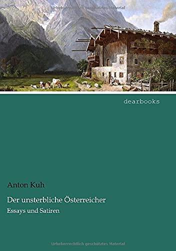 9783954554881: Der unsterbliche Oesterreicher: Essays und Satiren