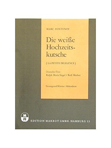 9783954561551: Marc Fontenoy: Die Weisse Hochzeitskutsche (La Petite Diligence). Sheet Music for Piano & Vocal(with Chord Symbols), Accordion