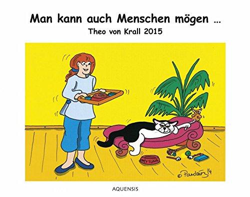 9783954571086: Theo von Krall 2015: Man kann auch Menschen mögen ...