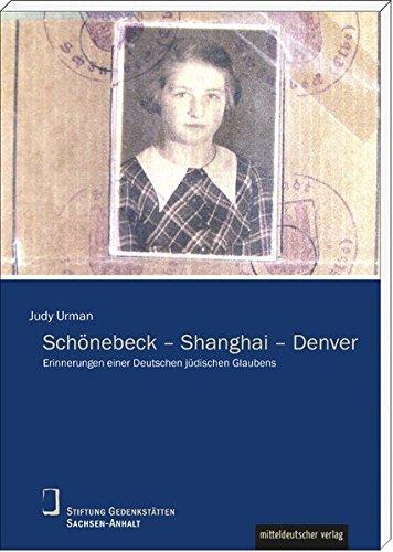 Schönebeck - Shanghai - Denver: Erinnerungen einer: Judy Urman