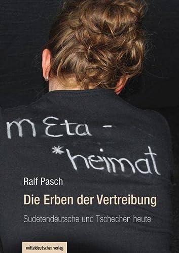 9783954622368: Die Erben der Vertreibung: Sudetendeutsche und Tschechen heute