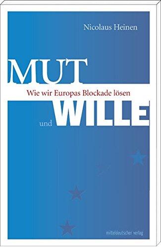 9783954623143: Mut und Wille: Wie wir Europas Blockade lösen
