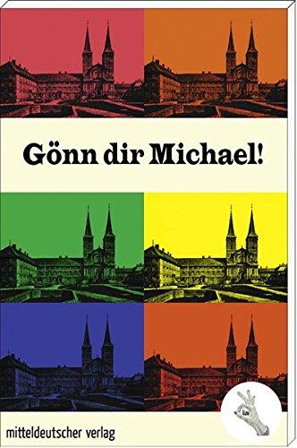 9783954625024: G�nn dir Michael!: Jugendliche schreiben �ber 1000 Jahre St. Michael Bamberg