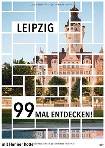 9783954625857: Leipzig: Die 99 besonderen Seiten der Stadt