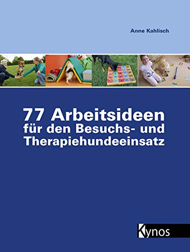 9783954640355: 77 Arbeitsideen für den Besuch- und Therapiehundeeinsatz