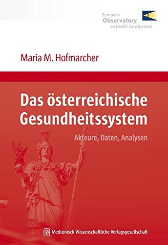 Das österreichische Gesundheitssystem: Maria M. Hofmarcher